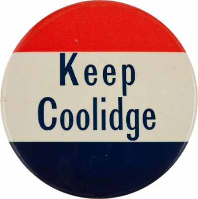 One of several vintage pins from the campaign of 1924 that resulted in a landslide for Coolidge.