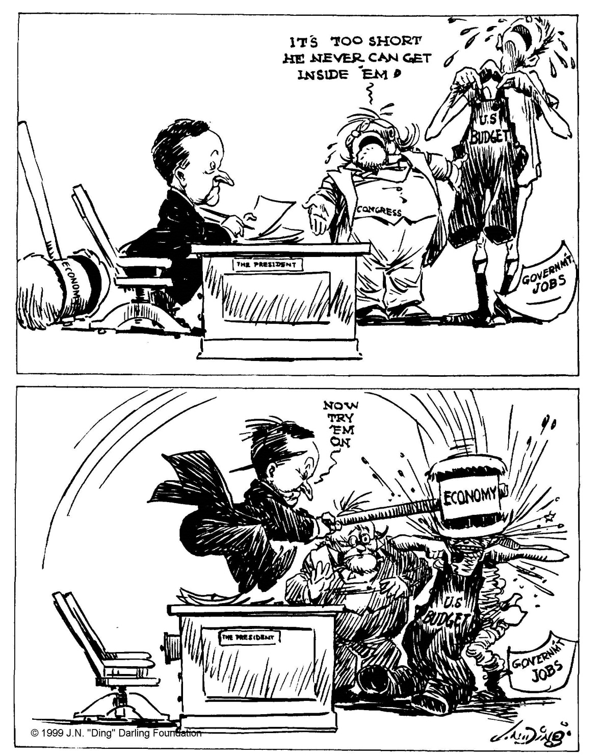 """If the budget is too small for the expenses, cut down the expenses,"" by ""Ding"" Darling, Des Moines Register, January 30, 1925. It was at the next meeting in June that year, Coolidge delved into the matter of States and the Federal Budget, ""Unfortunately the Federal Government has strayed far afield from its legitimate business. It has trespassed upon fields where there should be no trespass. If we could confine our Federal expenditures to the legitimate obligations and functions of the Federal Government a material reduction would be apparent. But far more important than this would be its effect upon the fabric of our constitutional form of government, which tends to be gradually weakened and undermined by this encroachment. The cure for this is not in our hands. It lies with the people. It will come when they realize the necessity of State assumption of State responsibility. It will come when they realize that the laws under which the Federal Government hands out contributions to the States is placing upon them a double burden of taxation - Federal taxation in the first instance to raise the moneys which the Government donates to the States, and State taxation in the second instance to meet the extravagances of State expenditures which are tempted by the Federal donations."""