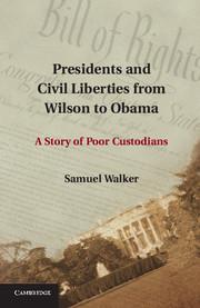 Presidents and Civil Liberties Walker