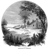 1856 engraving of Washington's birthplace. The actual structure where he was born burned down on Christmas Day in 1779 and was not rebuilt.