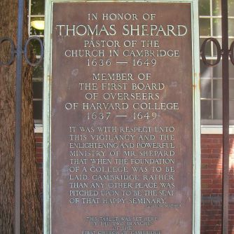 "Thomas Shepard, whose work at Cambridge, Massachusetts, proved instrumental in the founding of Harvard University in that town in 1636. Its original motto ""For Christ and Church"" encapsulated the visions of Shepard and its founders partnering ministers and the General Court of Massachusetts."